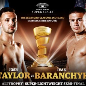 Иван Баранчик и Джош Тэйлор проведут бой 18-го мая в Глазго