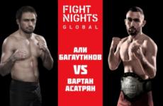 Видео боя Али Багаутинов – Вартан Асатрян Fight Nights Global 92